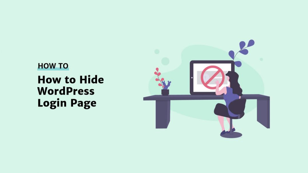 How to Hide WordPress Login Page [2019]