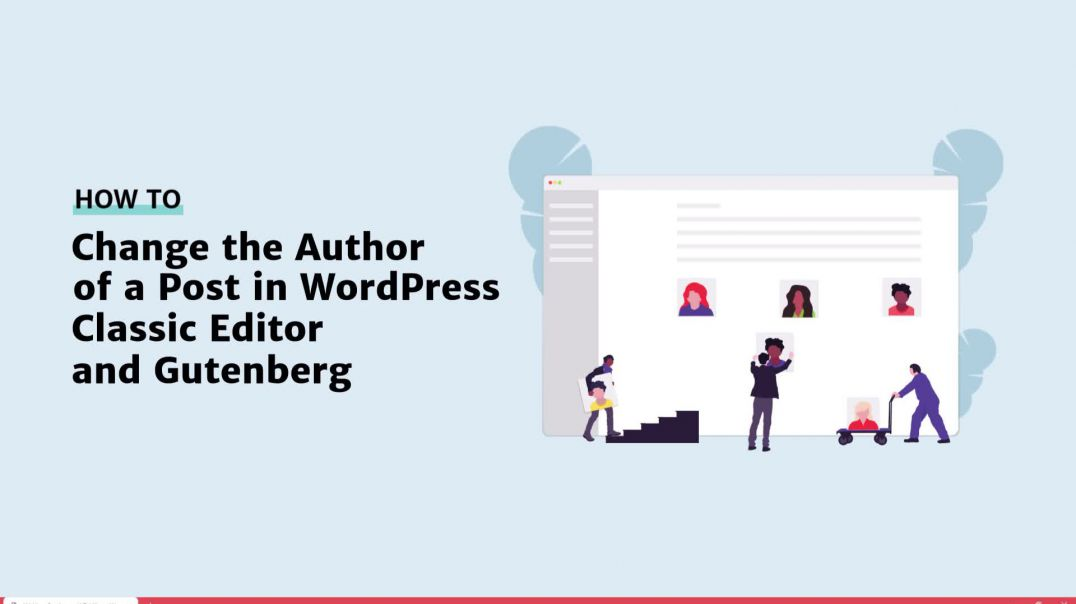 How to Change the Author of a Post in WordPress [2019]