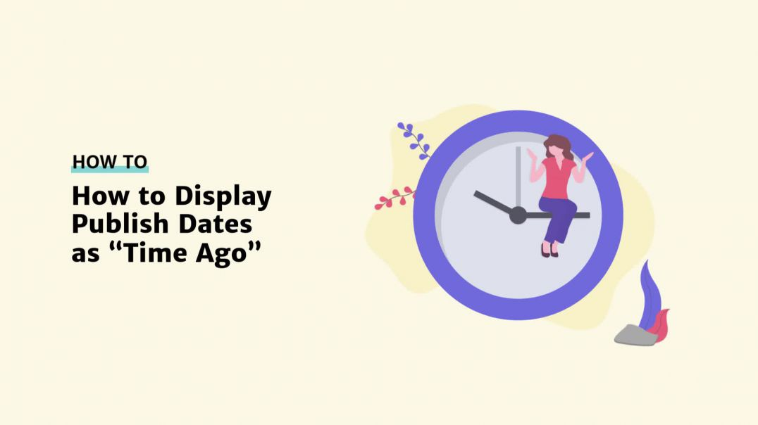 "How to Display Publish Dates as ""Time Ago"" in WordPress [2019]"
