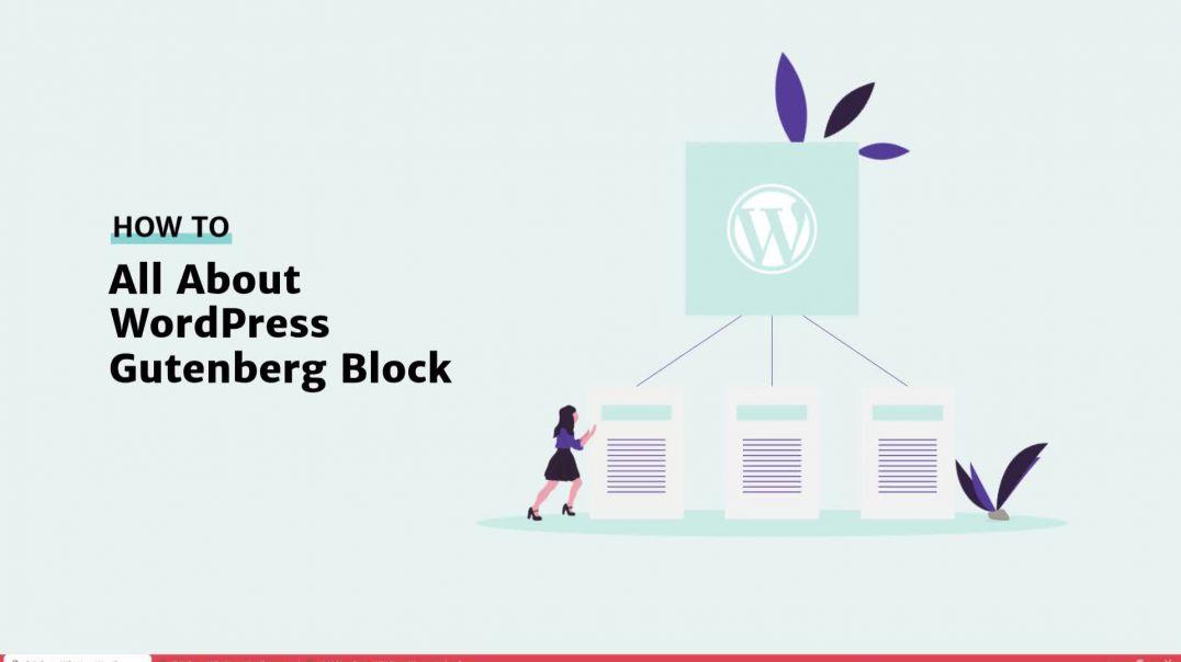 All About Gutenberg Blocks [2019]