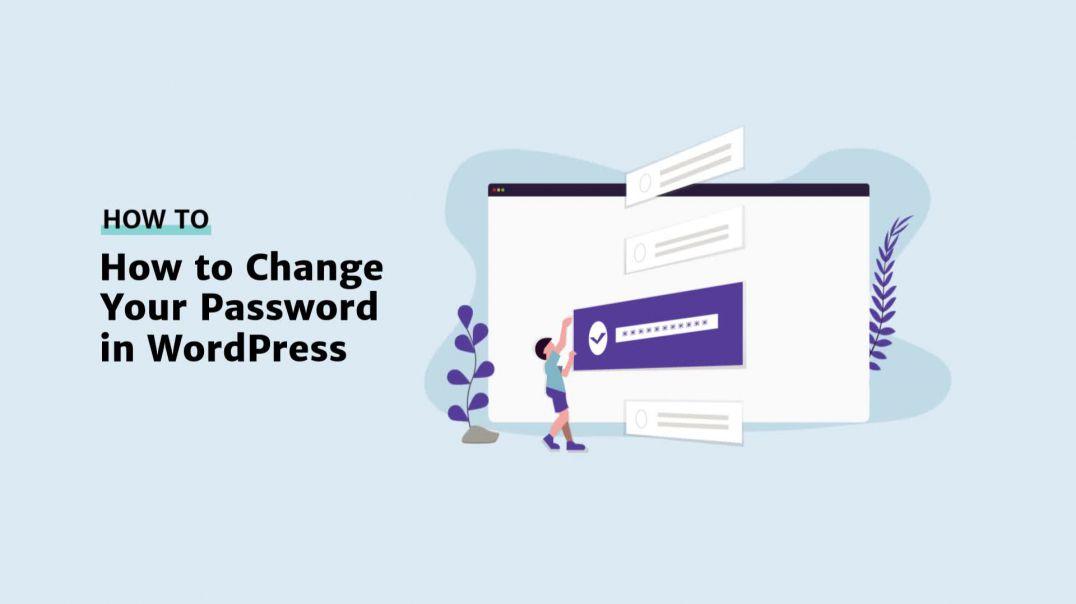 How to Change Your Password in WordPress [2019]