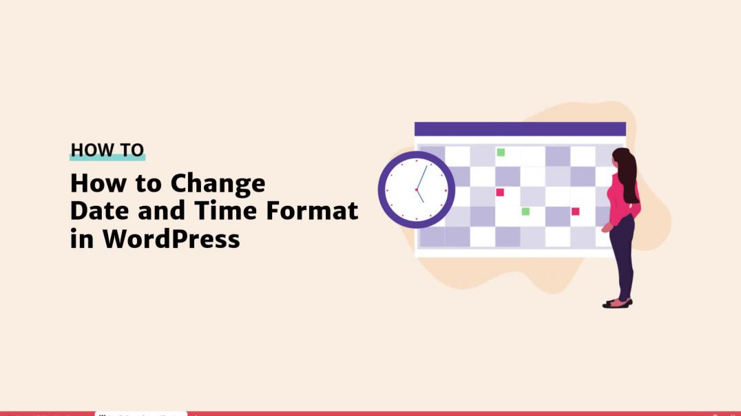 How to Change Date and Time Format in WordPress? [2019]