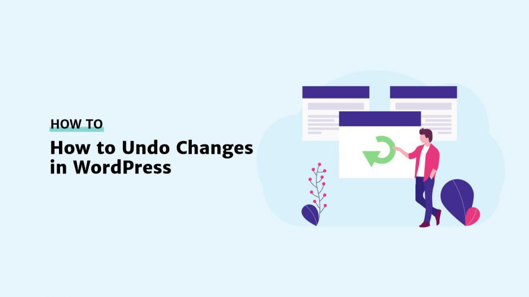 How to Undo Changes in WordPress [2019]