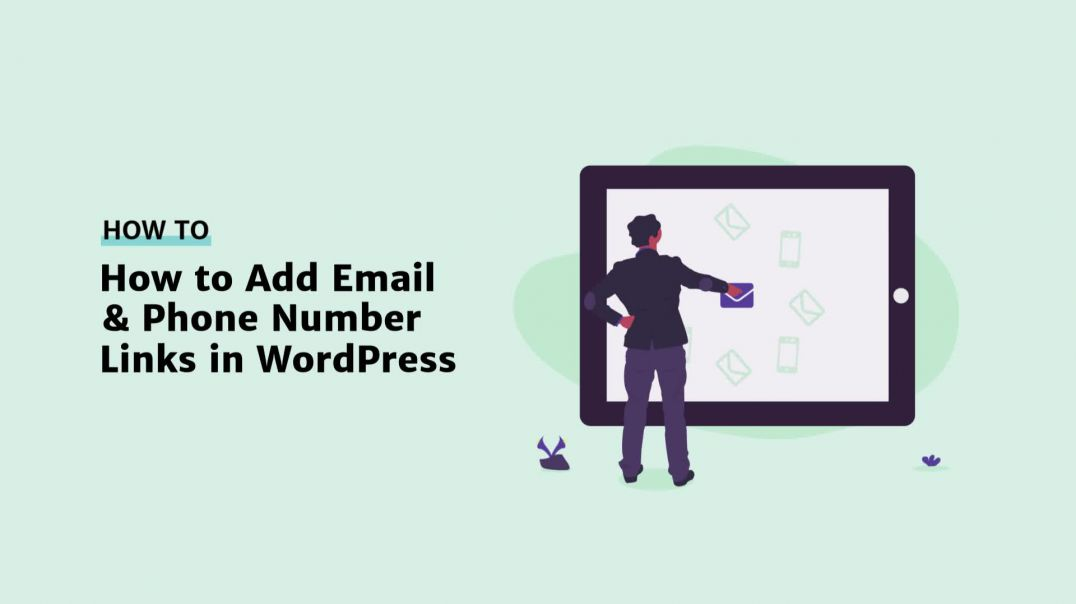 How to Add Email and Phone Number Links in WordPress [2019]