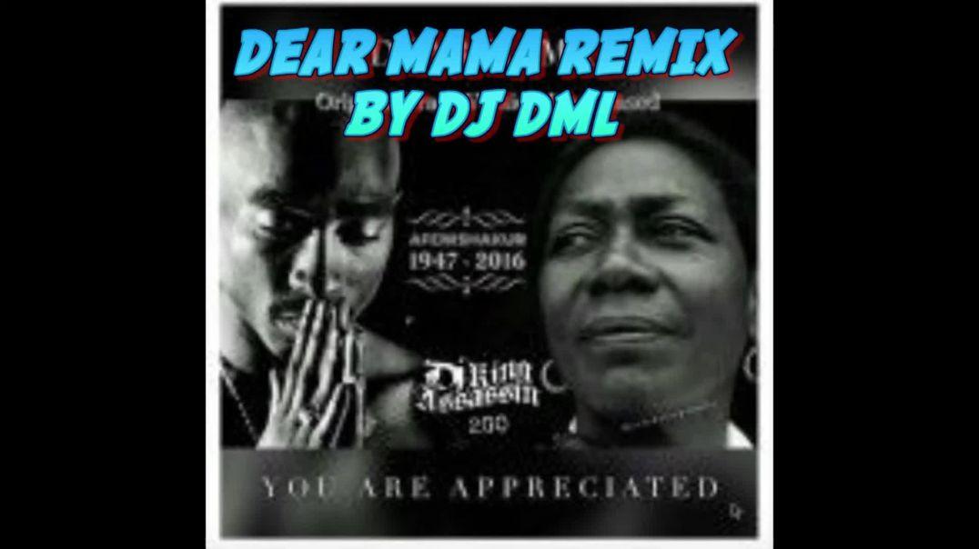 "2 PAC: DEAR MAMA ""REMIX"" BY DJ DML"