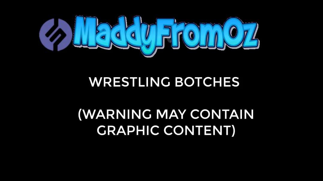 5 WRESTLING BOTCHES