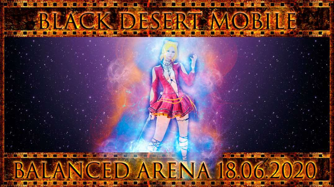 Black Desert Mobile - Balanced Arena 18.06.2020