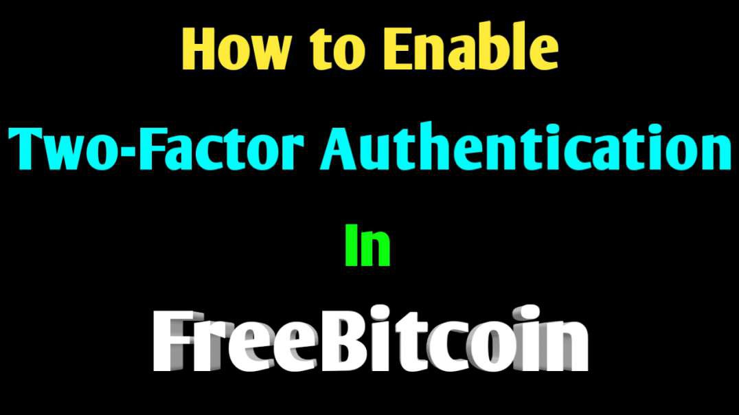 How to enable 2FA in freebitcoin