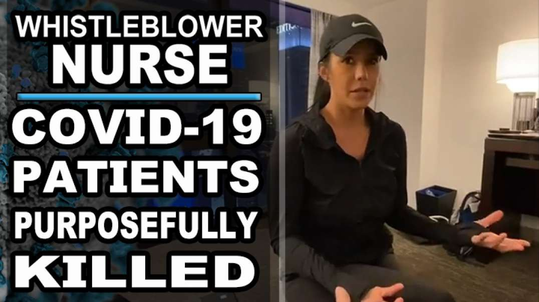 Nurse Confirms COVID-19 Patients Purposefully Murdered