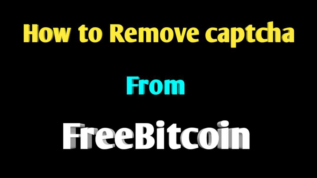 How to remove captcha from freebitcoin