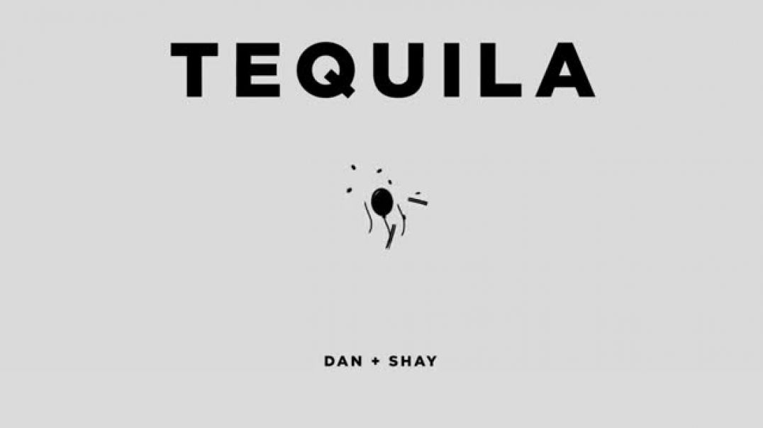 Dan Shay - Tequila