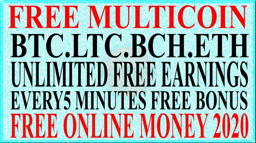 FREE ONLINE MONEY 2020 | FREE MULTI COIN FAUCET | BTC  ETH, LTC, BCH  EVERY 5 MINUTES FREE BONUS