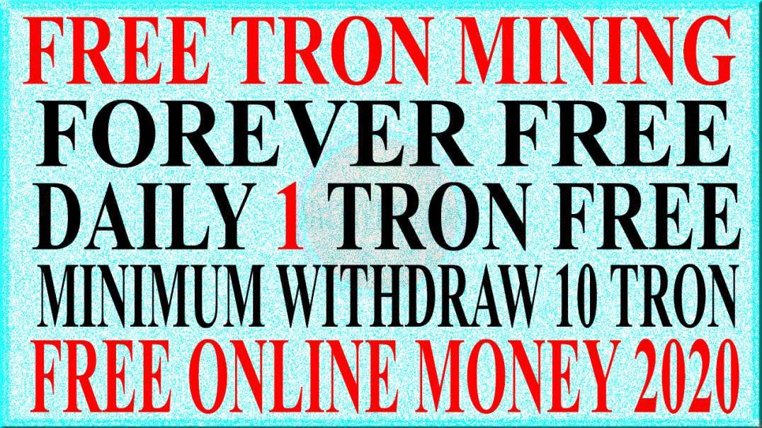 FREE ONLINE MONEY 2020 | FREE TRON DAILY 1 TRON  GUARENTEED MINIMUM 10 TRON WITHDRAWEL 100% LEGIT
