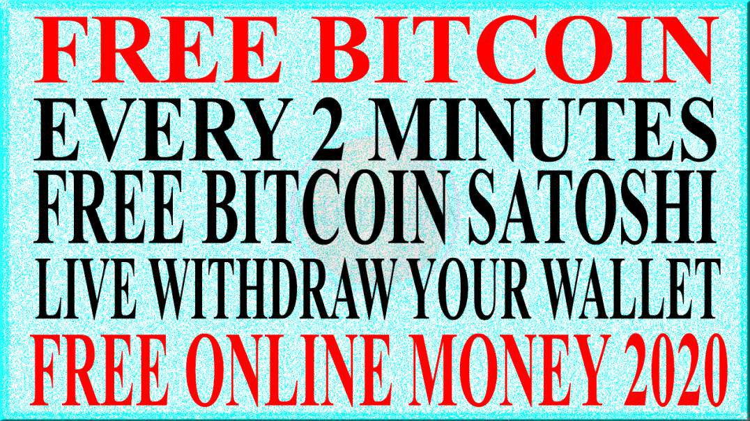 FREE ONLINE MONEY 2020 | EVERY 2 MINUTES FREE BITCOIN SATOSHI | LIVE WITHDRAW PROOF