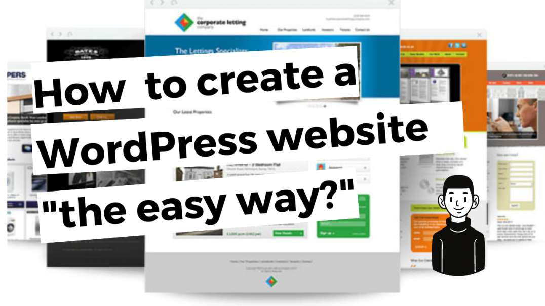 "How to create a WordPress website ""the easy way?"""