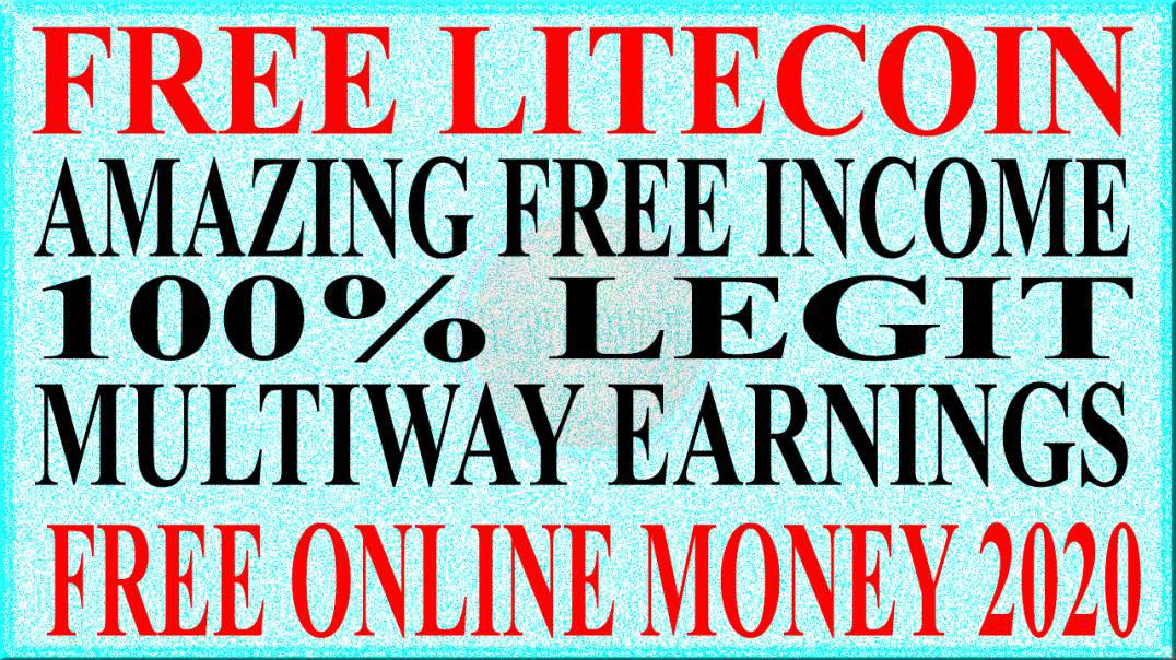 FREE ONLINE MONEY 2020 | OMG AMAZING FREE  UNLIMITED LITE COIN SATOSHI | MULTI WAY FREE INCOME