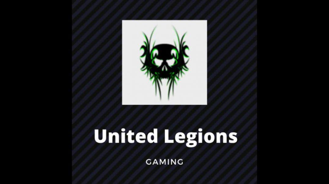 United Legions Gaming Trailer (read description)