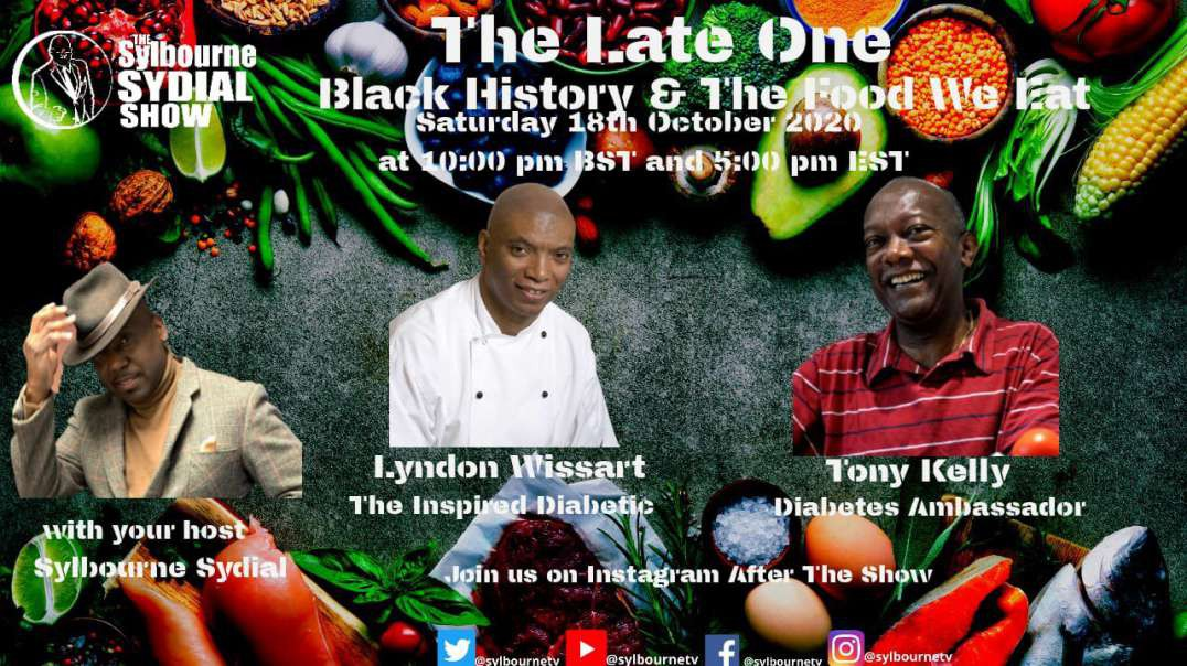 BLACK HISTORY !!! SECRETS OF HEALTHY EATING || TONY KELLY, DIABETES AMBASSADOR & LYNDON WISSART